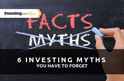 6 Investing Myths You HAVE to Forget