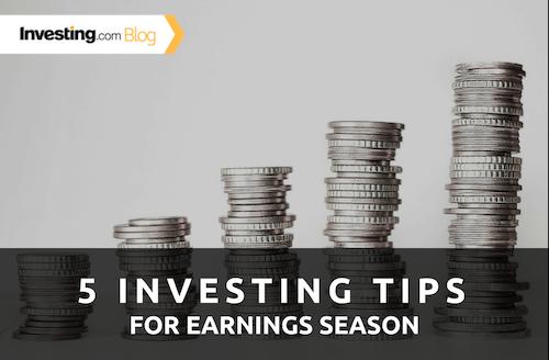 5 Investing Tips for Earnings Season