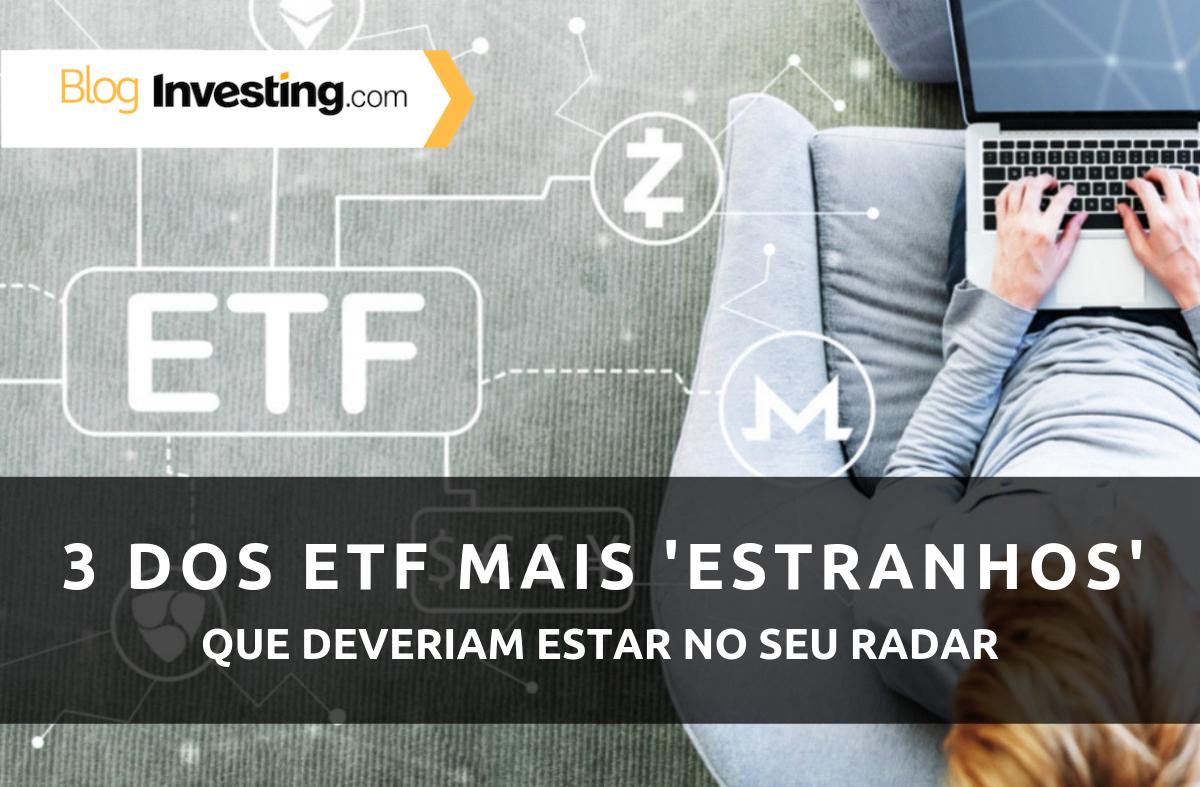 """3 dos ETFs """"mais estranhos"""" que merecem a sua atenção"""