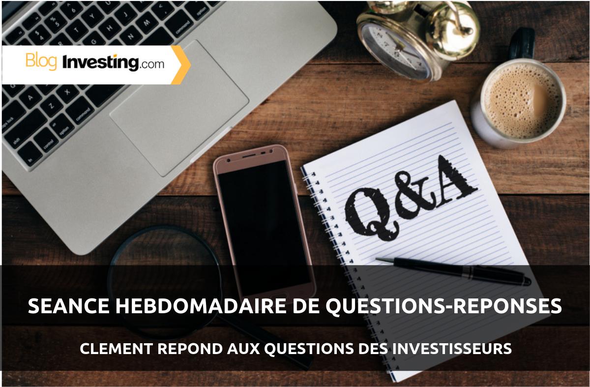 Séance hebdomadaire de Questions-Réponses avec Clément #4