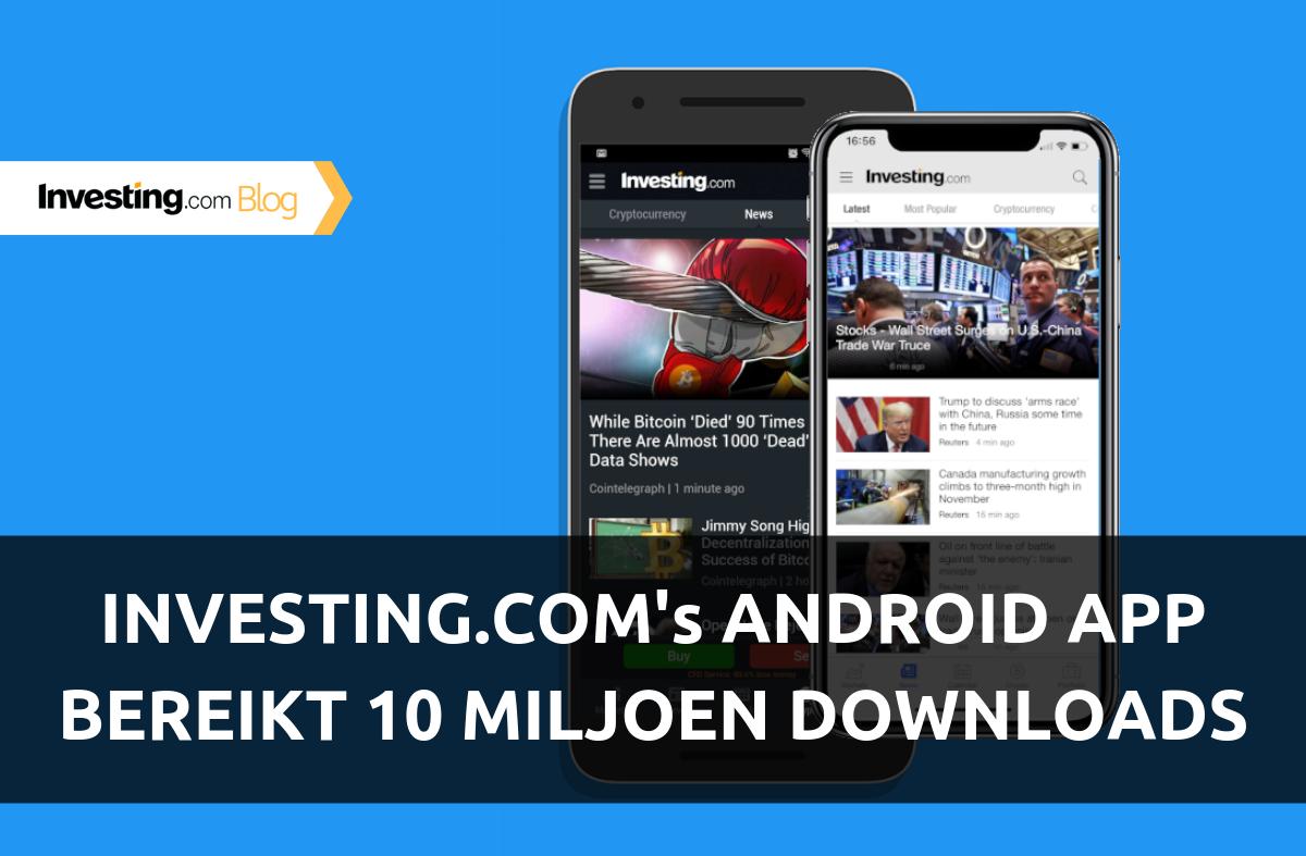 Investing.com app meer dan 10 miljoen keer gedownload voor Android
