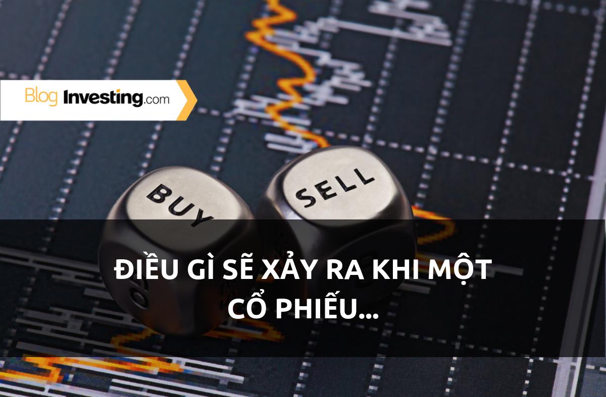 Điều gì sẽ xảy ra khi một cổ phiếu....