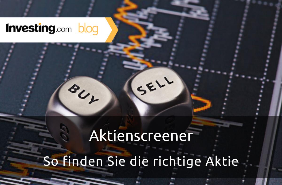 Aktien Screener - So finden Sie die richtige Aktie