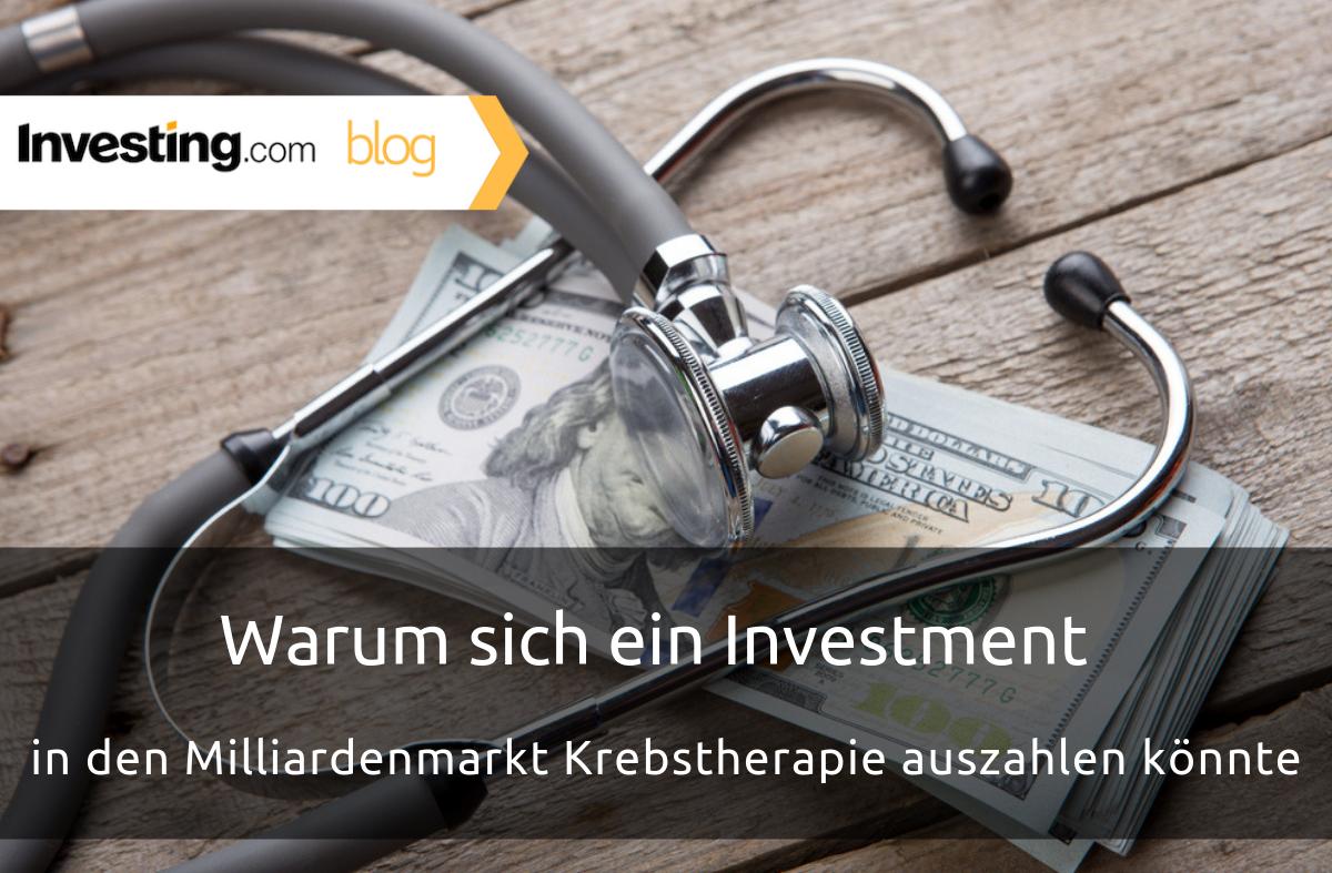 Warum Sie in den Milliardenmarkt Krebstherapie investieren sollten