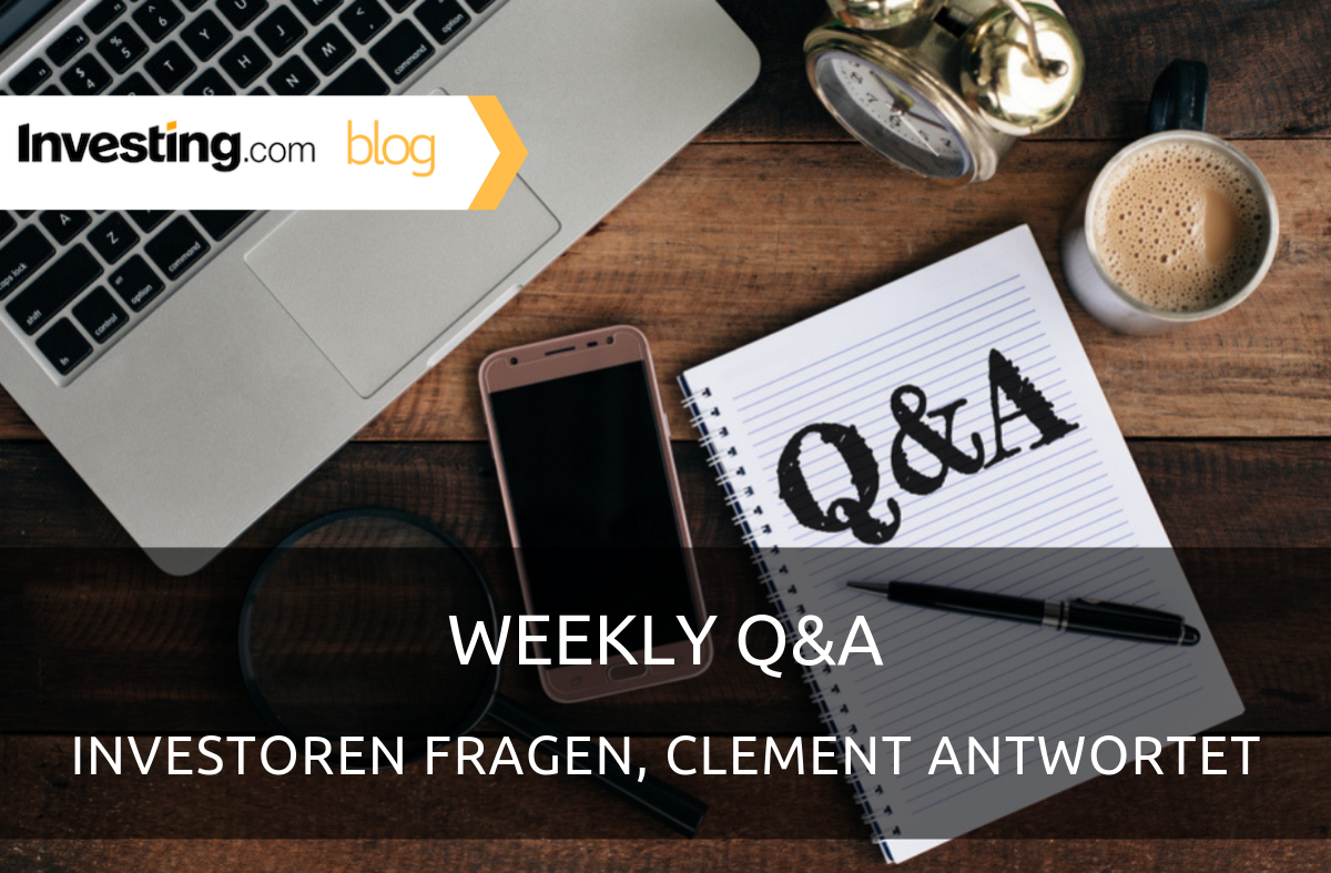 Weekly Q&A: Investoren fragen, Clement antwortet #4