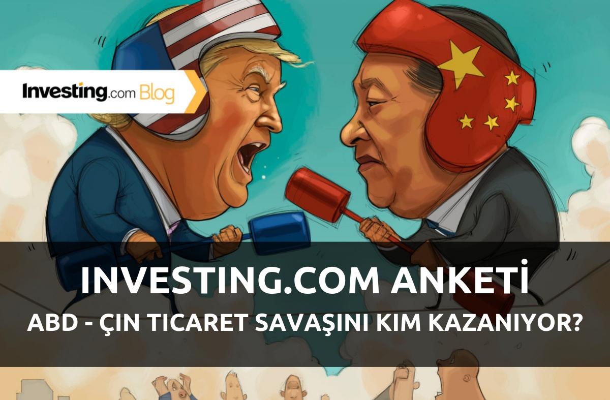 Investing.com Anketi: ABD-Çin Ticaret Savaşını Kim Kazanıyor? Biz Sorduk, Siz Cevapladınız!