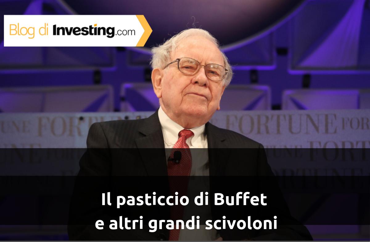 Il pasticcio di Buffet e altri grandi scivoloni
