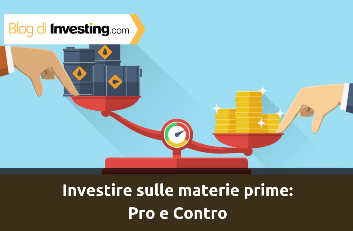 Vuoi investire sulle materie prime? Ecco cosa dovresti sapere