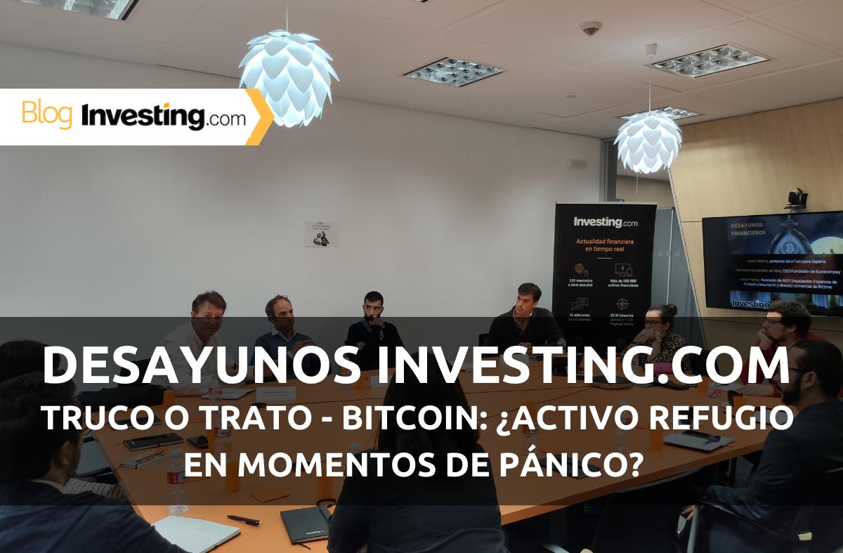 Desayunos Financieros Investing.com: TRUCO O TRATO - Bitcoin: ¿Activo refugio en momentos de pánico?