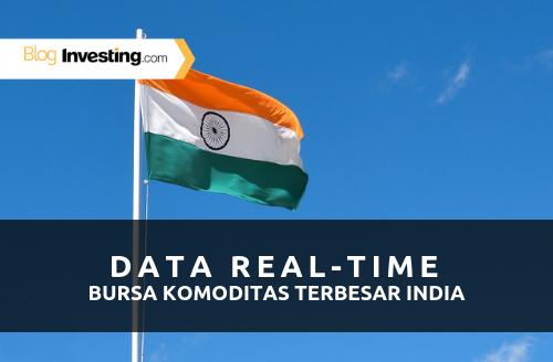 Baru! Data Real-Time dari Bursa Komoditas Terbesar India