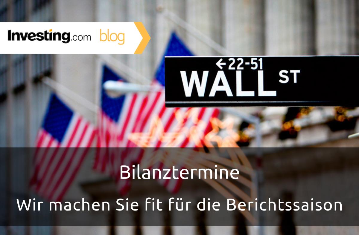 Bilanztermine - Investing.com macht Sie fit für die Berichtssaison