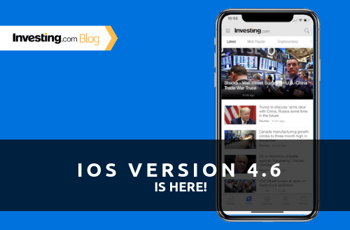 Investing.com App Version 4.6 for iOS is Here!