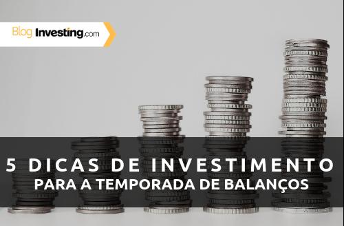 5 dicas de investimento para a temporada de balanços