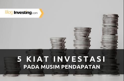 5 Kiat Investasi pada Musim Pendapatan