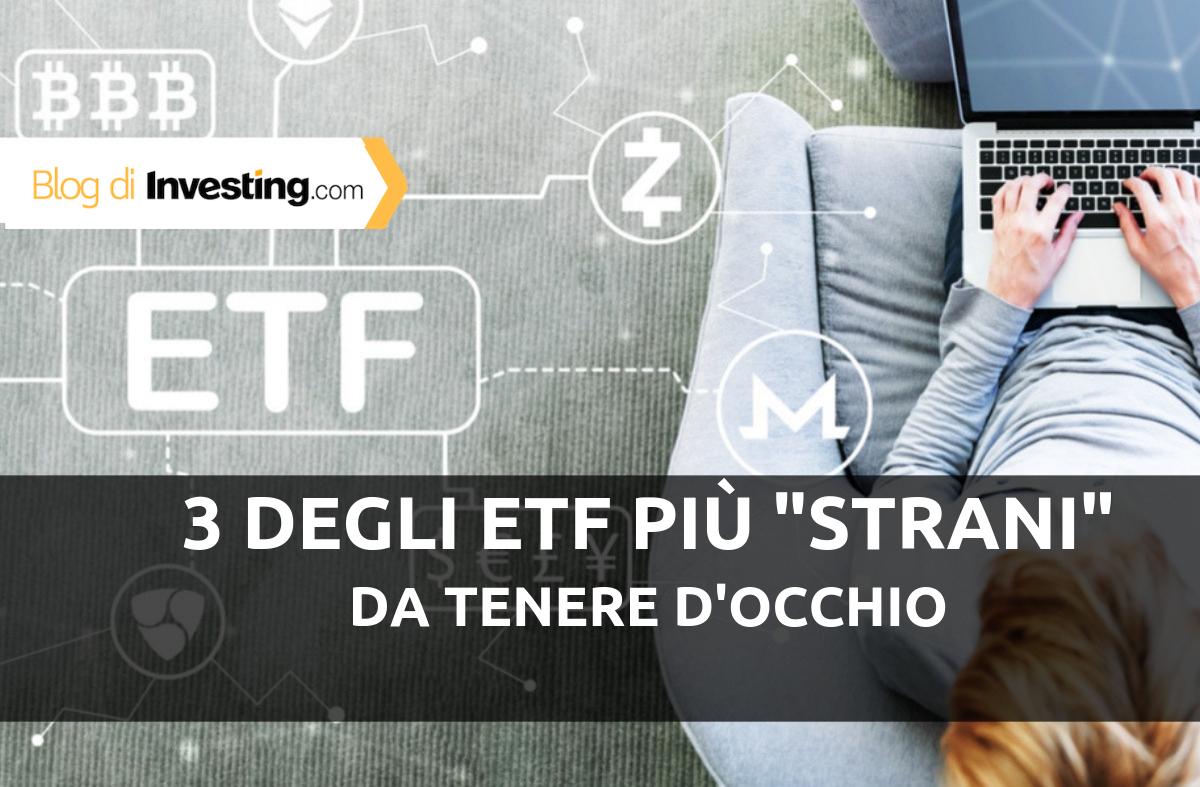 """3 degli ETF """"più strani"""" da tenere d'occhio"""