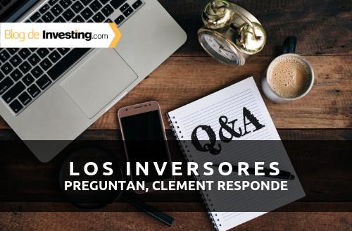 Los inversores preguntan, Clement responde #4