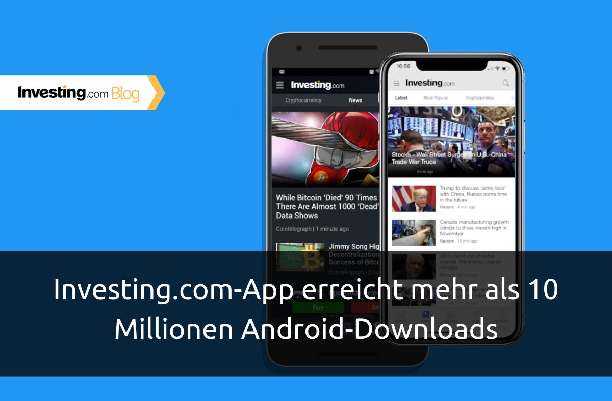 Investing.com-App erreicht mehr als 10 Millionen Android-Downloads