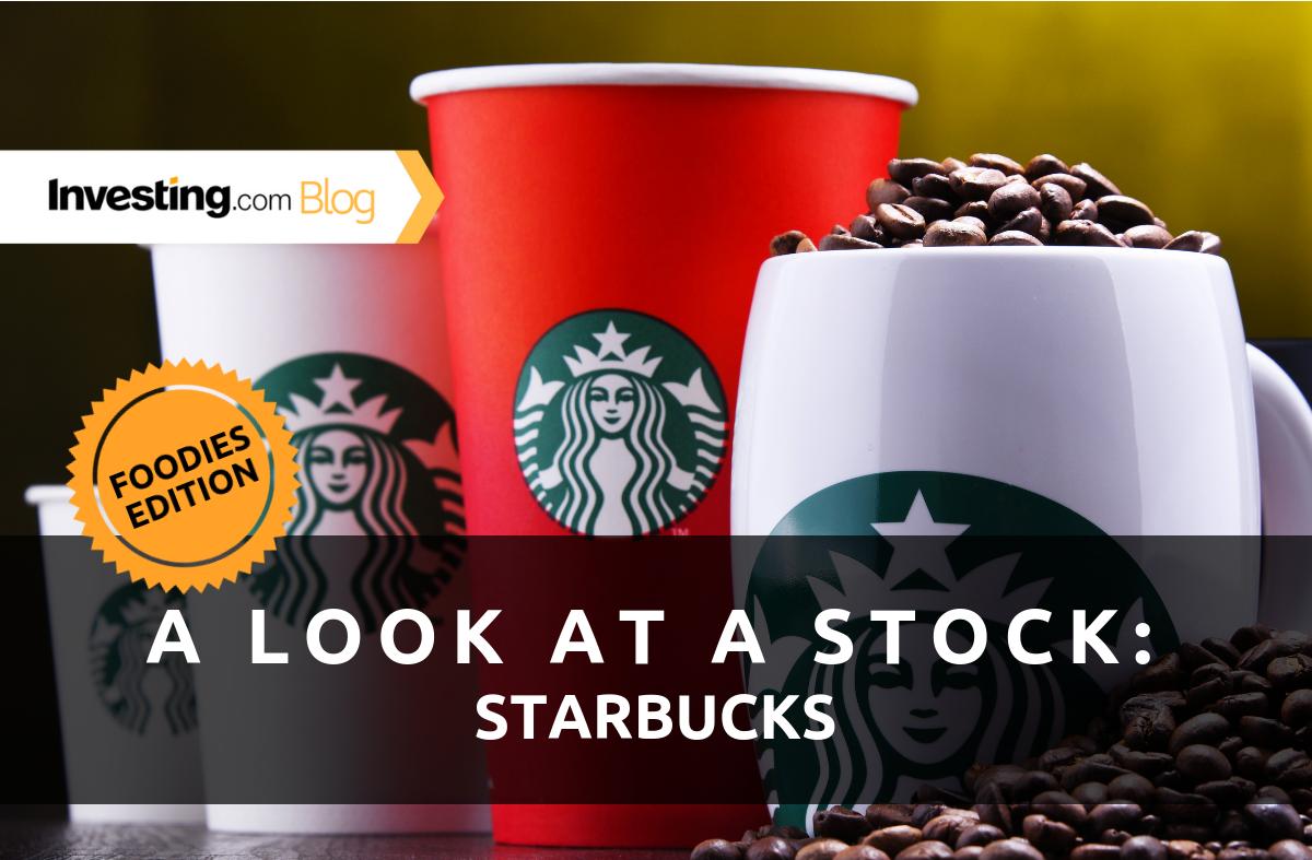 Stock in Focus, Foodies Edition: Starbucks