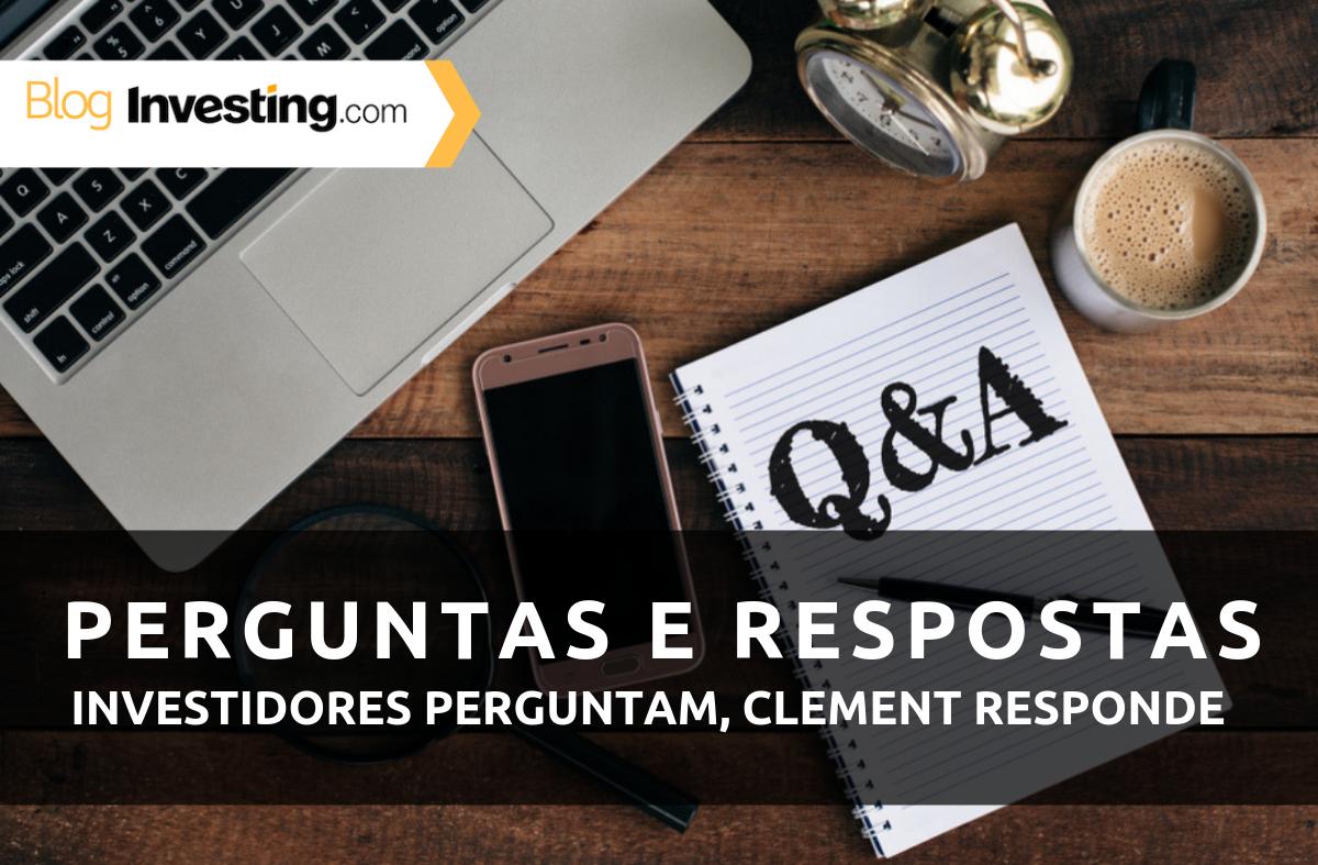 Perguntas e Respostas: Investidores perguntam, Clement responde #3