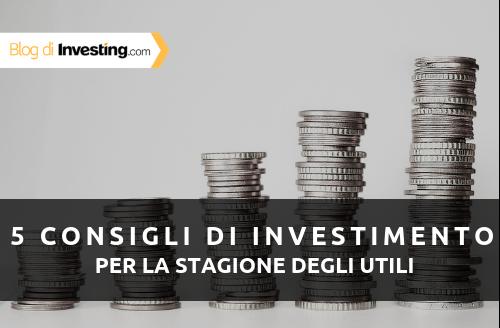 5 consigli di investimento per la stagione degli utili