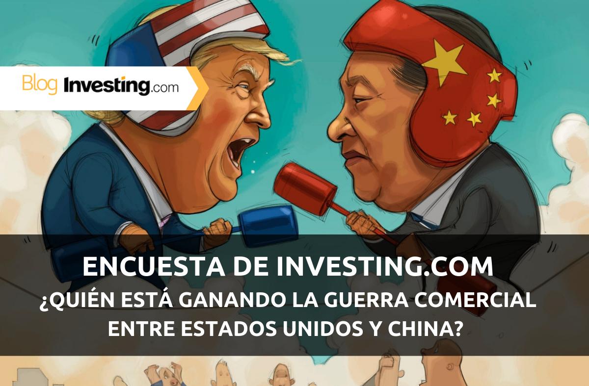 Encuesta de Investing.com: ¿Quién está ganando la guerra comercial entre Estados Unidos y China?