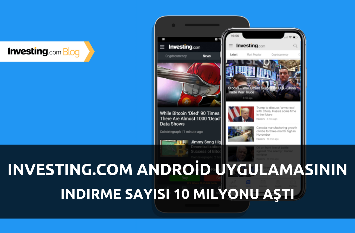 Investing.com Android Uygulamasının İndirme Sayısı 10 Milyonu Aştı