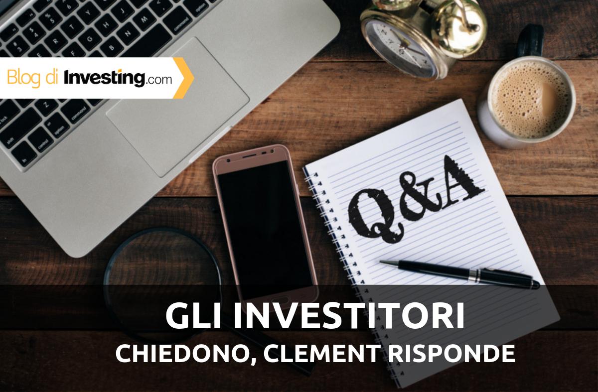 Gli investitori chiedono, Clement risponde #4
