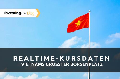 Investing.com bietet jetzt auch Realtime-Kursdaten aus Vietnam