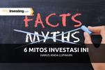 6 Mitos Investasi Ini HARUS Anda Lupakan
