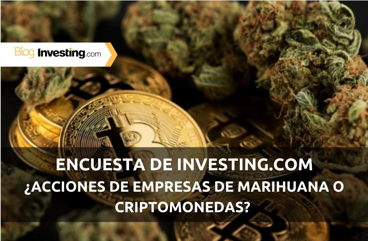 Encuesta de Investing.com: ¿Acciones de empresas de marihuana o criptomonedas?