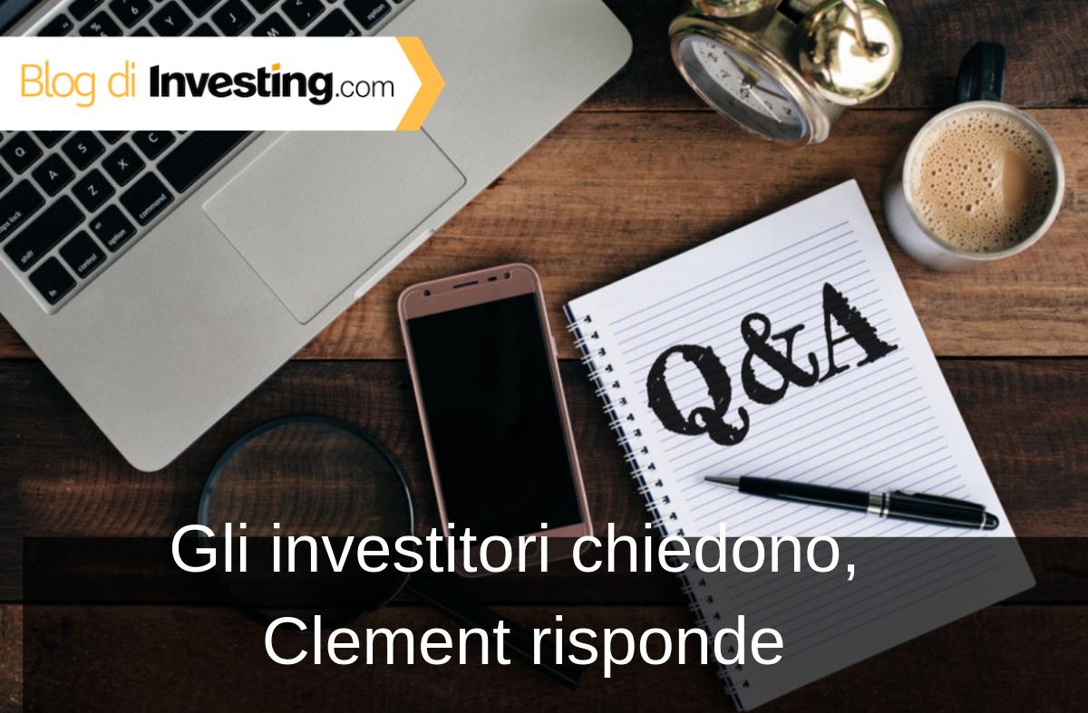 Gli investitori chiedono, Clement risponde: