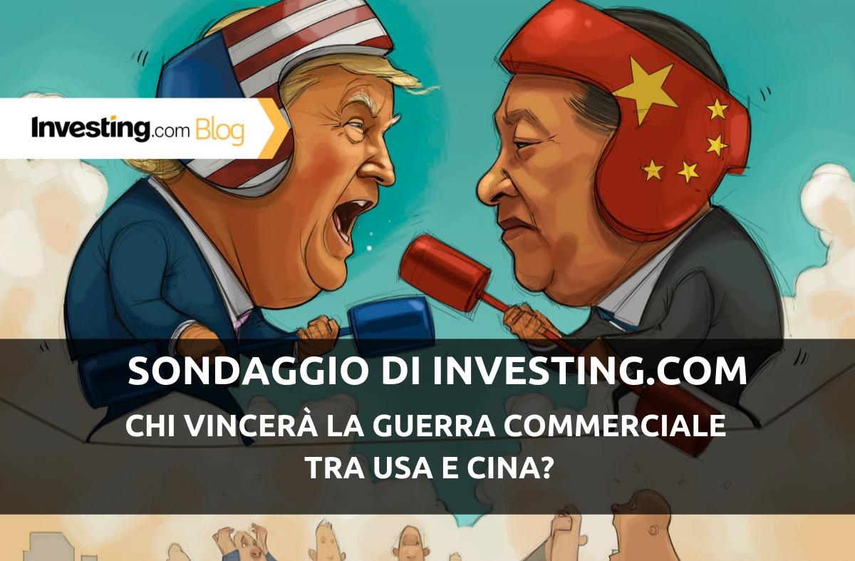 Sondaggio di Investing.com: chi vincerà la guerra commerciale tra USA e Cina? Ecco le vostre risposte!