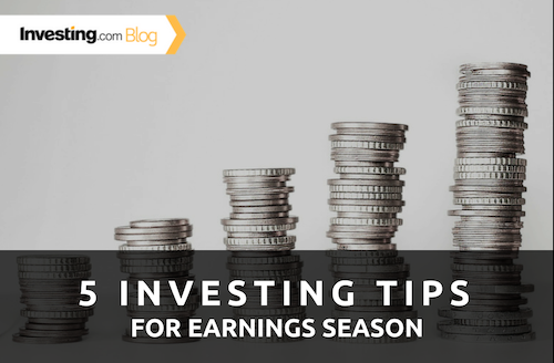 5 Investing Tips for Earnings Season