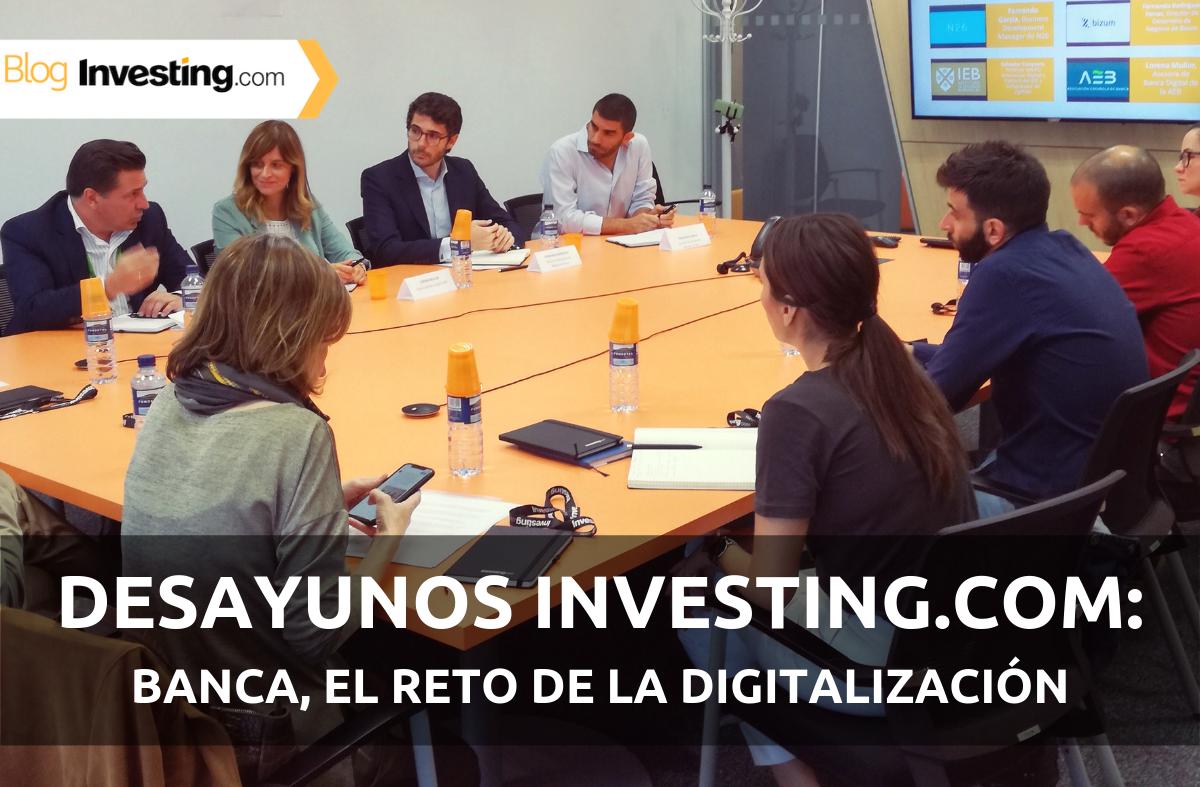 Desayunos Financieros Investing.com: Banca, el reto de la digitalización