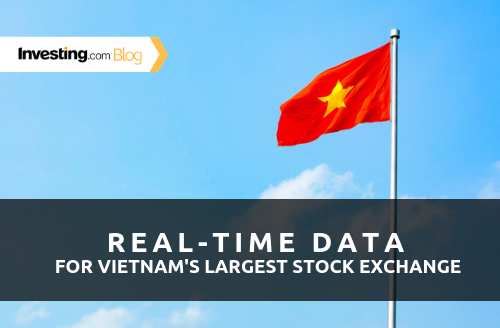 We Just Added Real-Time Data for the Vietnam Stock Exchange