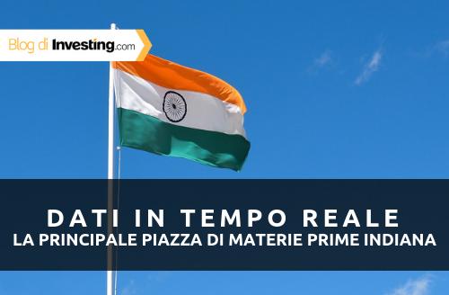 Novità! Dati in tempo reale per la principale piazza di materie prime dell'India