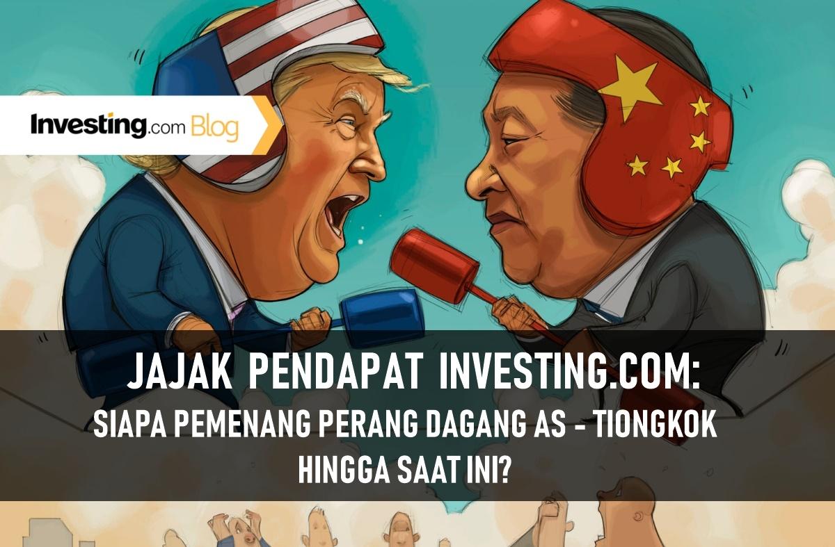 Jajak Pendapat Investing.com: Siapa Pemenang Perang Dagang AS - Tiongkok? Kami Tanya, Anda Jawab!
