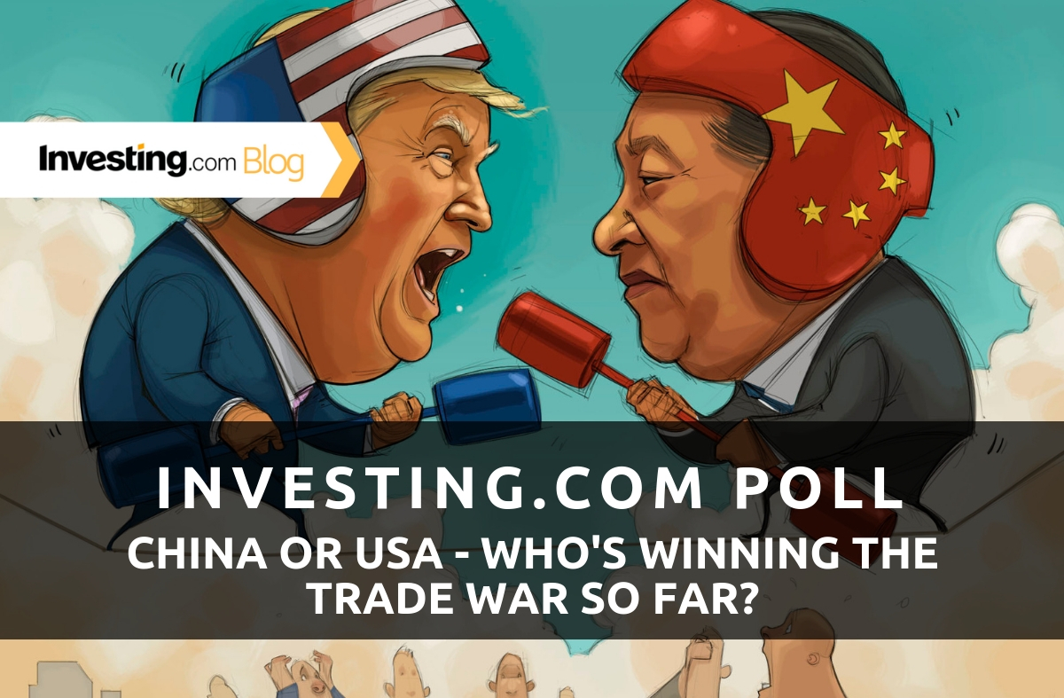Investing.com Poll: Who's Winning The U.S.-China Trade War? We Asked, You Answered!