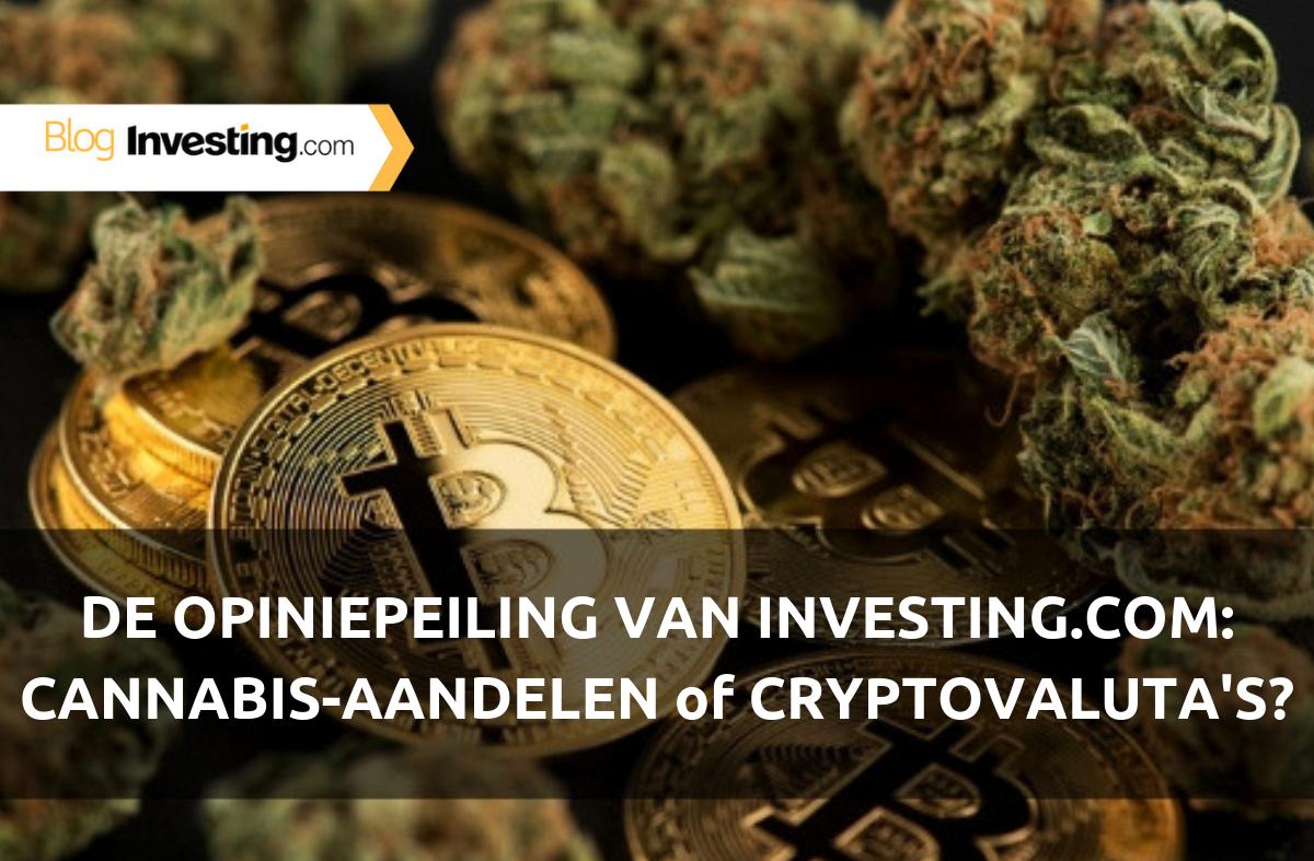 De opiniepeiling van Investing.com: cannabis-aandelen of cryptovaluta's? Wij stelden de vraag, u gaf antwoord!