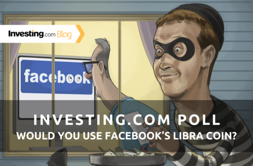 Investing.com Poll: Would You Use Facebook's Libra Coin?