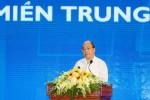 Thủ tướng: Miền Trung cần tránh mâu thuẫn trong lựa chọn ưu tiên chiến lược kinh tế