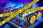 ベトナム中央銀行、仮想通貨マイニングマシンの輸入を停止